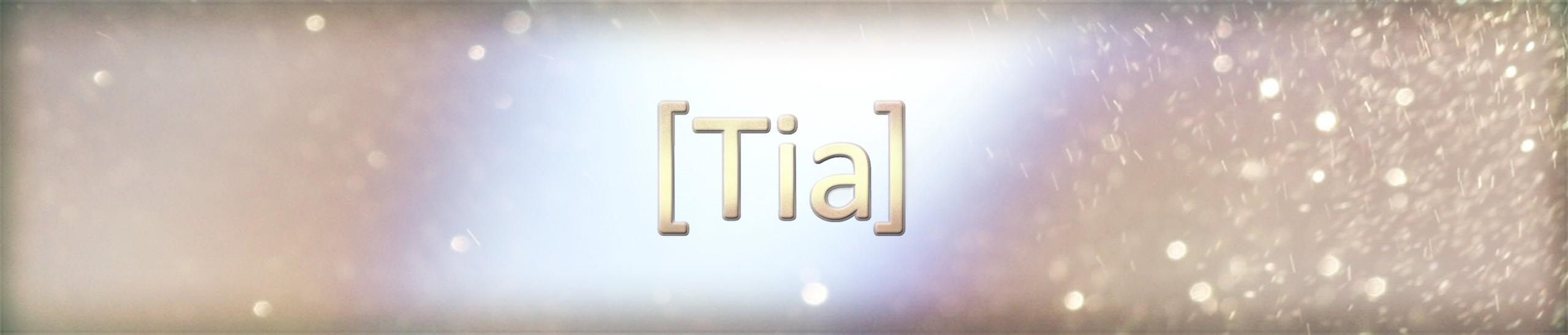 [Tia]